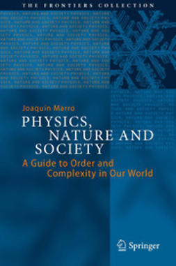 Marro, Joaquín - Physics, Nature and Society, ebook