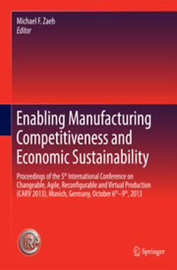 Zaeh, Michael F. - Enabling Manufacturing Competitiveness and Economic Sustainability, e-bok