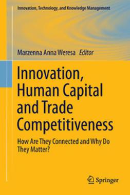 Weresa, Marzenna Anna - Innovation, Human Capital and Trade Competitiveness, ebook