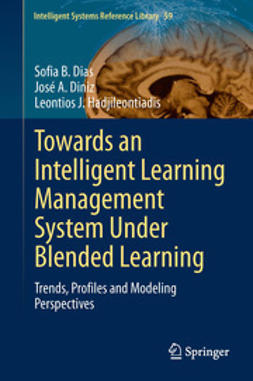 Dias, Sofia B. - Towards an Intelligent Learning Management System Under Blended Learning, ebook