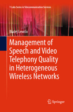 Lewcio, Błażej - Management of Speech and Video Telephony Quality in Heterogeneous Wireless Networks, ebook