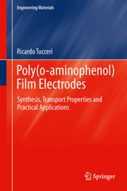 Tucceri, Ricardo - Poly(o-aminophenol) Film Electrodes, ebook