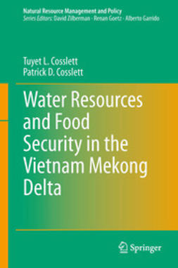 Cosslett, Tuyet L. - Water Resources and Food Security in the Vietnam Mekong Delta, ebook