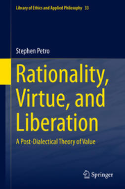 Petro, Stephen - Rationality, Virtue, and Liberation, ebook
