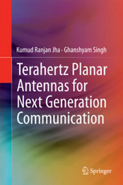 Jha, Kumud Ranjan - Terahertz Planar Antennas for Next Generation Communication, e-bok