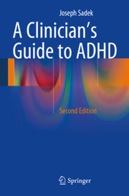 Sadek, Joseph - A Clinician's Guide to ADHD, ebook