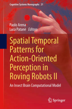 Arena, Paolo - Spatial Temporal Patterns for Action-Oriented Perception in Roving Robots II, ebook