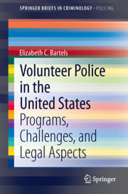 Bartels, Elizabeth C. - Volunteer Police in the United States, ebook