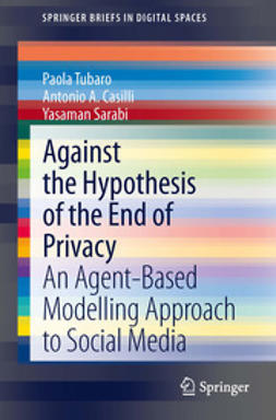Tubaro, Paola - Against the Hypothesis of the End of Privacy, ebook