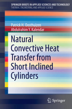 Oosthuizen, Patrick H. - Natural Convective Heat Transfer from Short Inclined Cylinders, e-bok