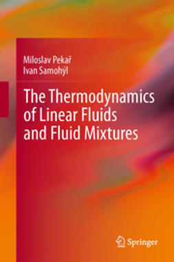 Pekař, Miloslav - The Thermodynamics of Linear Fluids and Fluid Mixtures, ebook
