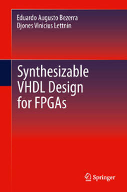 Bezerra, Eduardo Augusto - Synthesizable VHDL Design for FPGAs, e-kirja