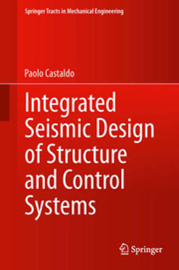 Castaldo, Paolo - Integrated Seismic Design of Structure and Control Systems, ebook