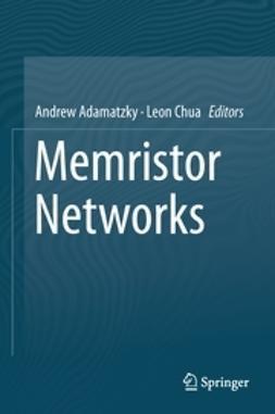Adamatzky, Andrew - Memristor Networks, e-bok