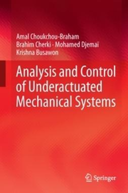 Choukchou-Braham, Amal - Analysis and Control of Underactuated Mechanical Systems, ebook