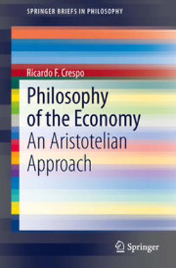 Crespo, Ricardo F. - Philosophy of the Economy, ebook