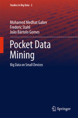 Gaber, Mohamed Medhat - Pocket Data Mining, ebook