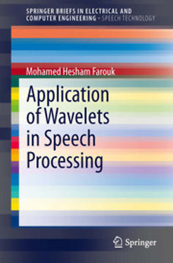 Farouk, Mohamed Hesham - Application of Wavelets in Speech Processing, ebook