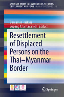 Harkins, Benjamin - Resettlement of Displaced Persons on the Thai-Myanmar Border, e-kirja