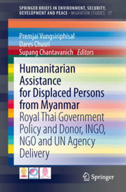 Vungsiriphisal, Premjai - Humanitarian Assistance for Displaced Persons from Myanmar, ebook