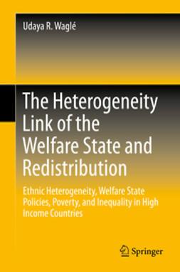 Waglé, Udaya R. - The Heterogeneity Link of the Welfare State and Redistribution, ebook