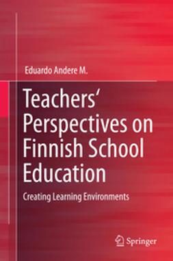 M, Eduardo Andere - Teachers' Perspectives on Finnish School Education, e-kirja