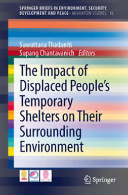 Thadaniti, Suwattana - The Impact of Displaced People's Temporary Shelters on their Surrounding Environment, ebook