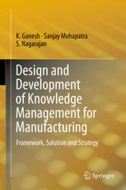 Ganesh, K. - Design and Development of Knowledge Management for Manufacturing, ebook