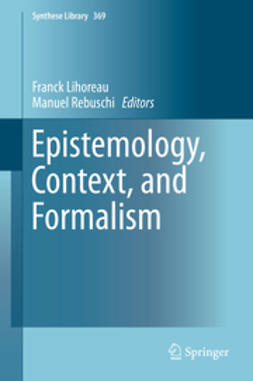 Lihoreau, Franck - Epistemology, Context, and Formalism, ebook
