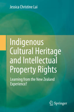 Lai, Jessica Christine - Indigenous Cultural Heritage and Intellectual Property Rights, ebook