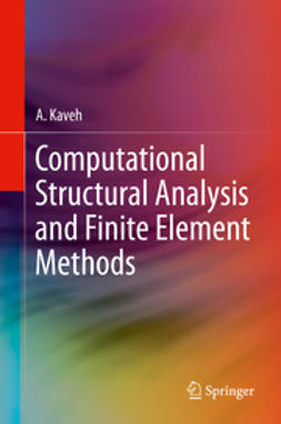 Kaveh, A. - Computational Structural Analysis and Finite Element Methods, ebook