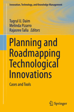 Daim, Tugrul U. - Planning and Roadmapping Technological Innovations, e-bok