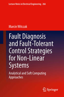 Witczak, Marcin - Fault Diagnosis and Fault-Tolerant Control Strategies for Non-Linear Systems, ebook