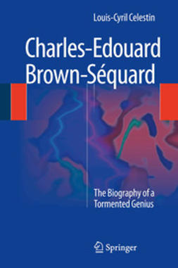 Celestin, Louis-Cyril - Charles-Edouard Brown-Séquard, ebook