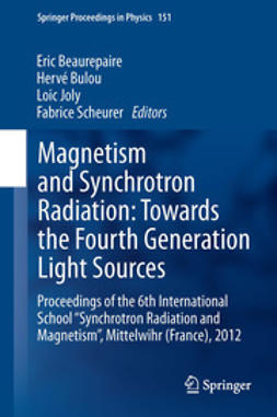 Beaurepaire, Eric - Magnetism and Synchrotron Radiation: Towards the Fourth Generation Light Sources, ebook