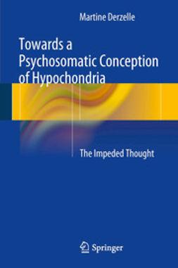 Derzelle, Martine - Towards a Psychosomatic Conception of Hypochondria, ebook