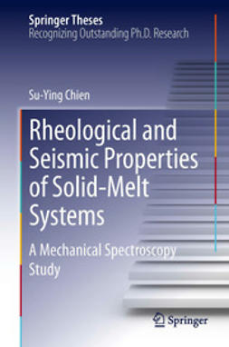 Chien, Su-Ying - Rheological and Seismic Properties of Solid-Melt Systems, ebook