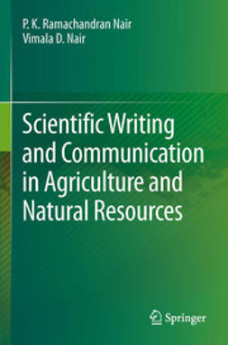 Nair, P.K. Ramachandran - Scientific Writing and Communication in Agriculture and Natural Resources, ebook