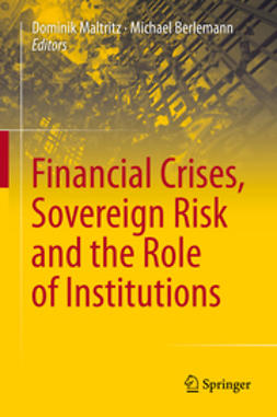 Maltritz, Dominik - Financial Crises, Sovereign Risk and the Role of Institutions, e-bok