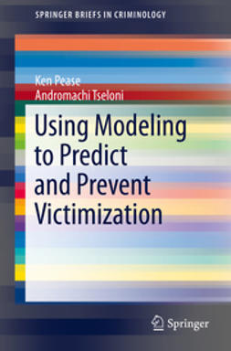 Pease, Ken - Using Modeling to Predict and Prevent Victimization, ebook