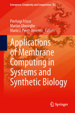 Frisco, Pierluigi - Applications of Membrane Computing in Systems and Synthetic Biology, e-kirja