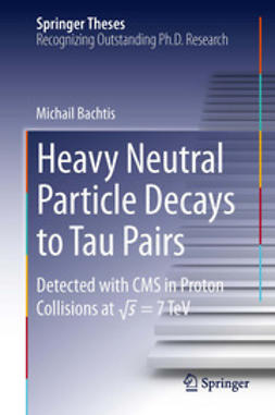 Bachtis, Michail - Heavy Neutral Particle Decays to Tau Pairs, ebook
