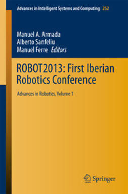 Armada, Manuel A. - ROBOT2013: First Iberian Robotics Conference, ebook
