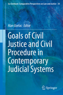 Uzelac, Alan - Goals of Civil Justice and Civil Procedure in Contemporary Judicial Systems, ebook