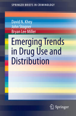Khey, David N. - Emerging Trends in Drug Use and Distribution, ebook