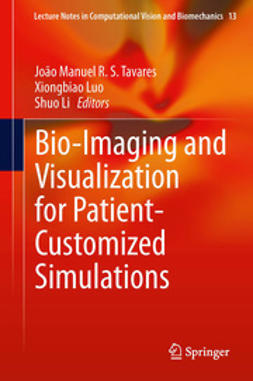 Tavares, João Manuel R. S. - Bio-Imaging and Visualization for Patient-Customized Simulations, ebook
