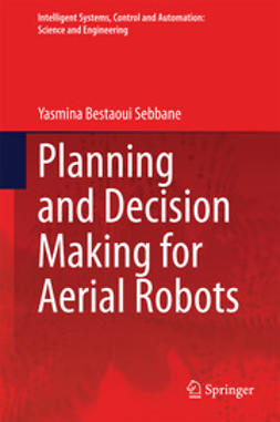 Sebbane, Yasmina Bestaoui - Planning and Decision Making for Aerial Robots, ebook