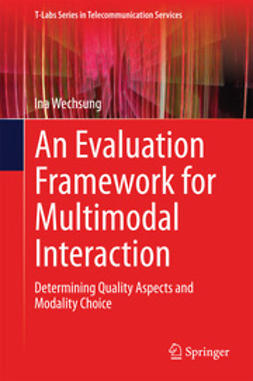Wechsung, Ina - An Evaluation Framework for Multimodal Interaction, e-bok
