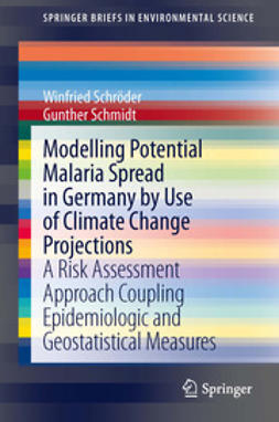 Schröder, Winfried - Modelling Potential Malaria Spread in Germany by Use of Climate Change Projections, e-bok