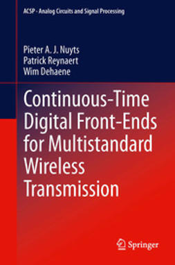 Nuyts, Pieter A. J. - Continuous-Time Digital Front-Ends for Multistandard Wireless Transmission, ebook